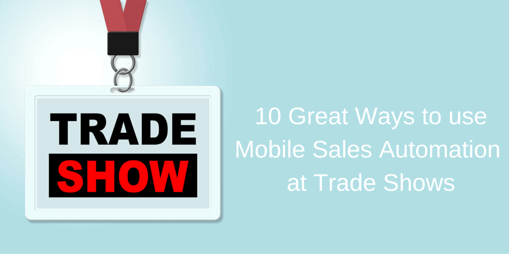 10 Great Ways to use Pepperi Mobile Sales Automation Solution at Trade Shows