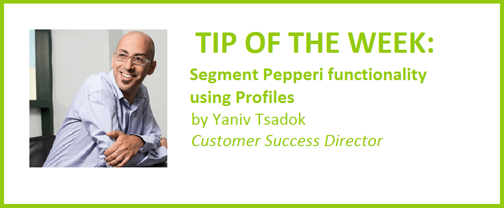 TIP OF THE WEEK: Segment Pepperi functionality using Profiles