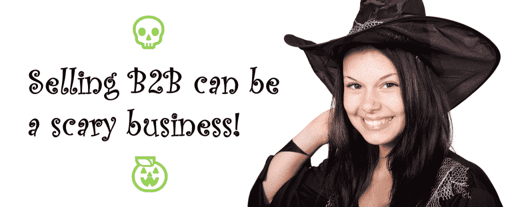 Selling B2B can be a scary business